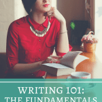 Writing 101: The Fundamentals of Story