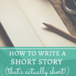 How to Write a Short Story (That's Actually Short!)