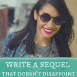 Write a Sequel That Doesn't Disappoint: Part I