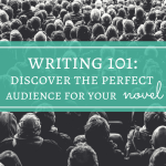 Writing 101: Discover the Perfect Audience for Your Novel