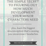 The Simple Secret to Figuring Out How Much Development Your Minor Characters Need