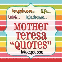 Inspired: Mother Teresa Quotes... happiness, kindness, love and life!
