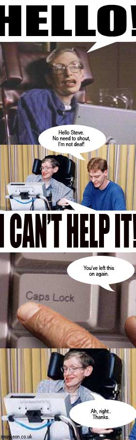 Hawking Shouts at People