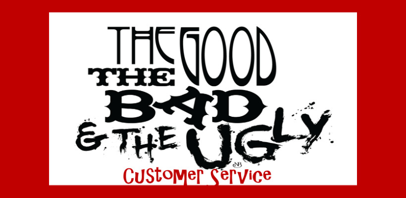 Customer Service The good, the bad and the ugly  InnerStrength