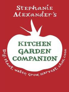 Kitchen garden companion by Stephanie Alexander