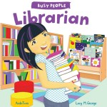 Busy People: Librarian by Lucy George & Illustrated by Ando Twin