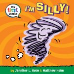 My First Comics: I'm Silly by Jennifer & Matthew Holm