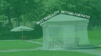 Best mosquito netting for patio | INSECT COP