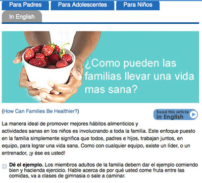 Many articles in KidsHealth are available in Spanish.
