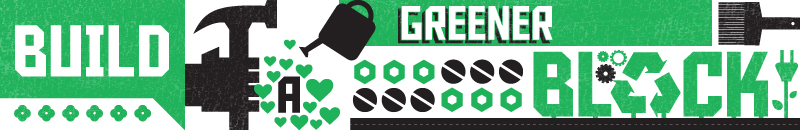 Build a Greener Block