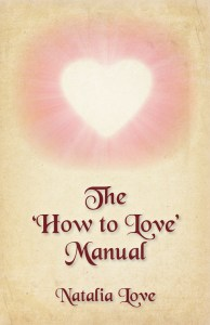 """""""The 'How To Love' Manual by Natalia Love"""