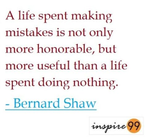 life spent on making mistakes bernard shaw, never making mistakes in life, being a perfectionist never offered opportunity to make mistakes, bernard shaw quotes on perfection, quote analysis