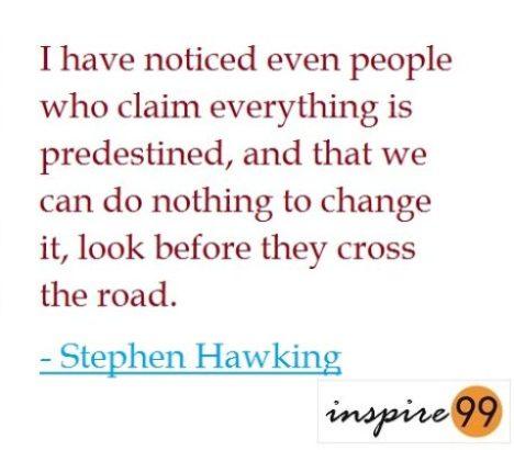 how much do you believe in fate, stephen hawking fate quote, am i a fatalist, should i believe in fate, stephen hawking motivational quote