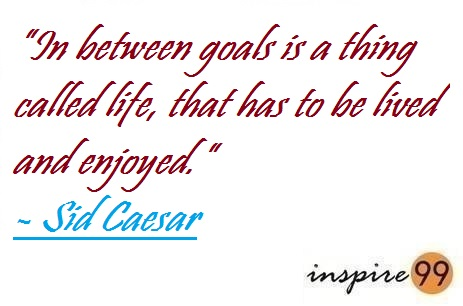 quotes on life and goals, quotes about goals and dreams in life, famous quotes about life goals, is life only about achieving goals, achieving goals quotes and sayings