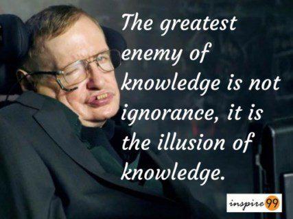 Stephen Hawking quotes, Stephen Hawking knowledge quotes, Stephen Hawking ignorance quotes, Stephen Hawking  motivation, Stephen Hawking  inspiration