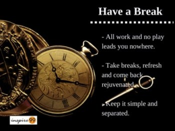 taking a break, time management, how to manage breaks
