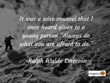 ralph waldo emerson fear quote, always do what you are afraid to do, emerson quote on do what you are afraid to do, ralph waldo emerson best quote, ralph waldo emerson quote meaning