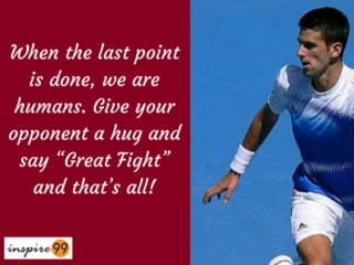 novak djokovik inspirational quotes, when the last point is done quote meaning, djokovik quote meaning, djokovik inspiration, djokovik motivation