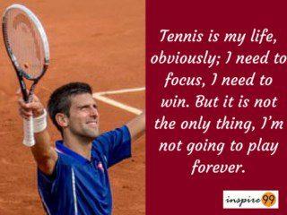 djokovik tennis is my life quote, djokovik inspirational quotes, djokovik motivational quotes for life, djokovik self improvement quotes