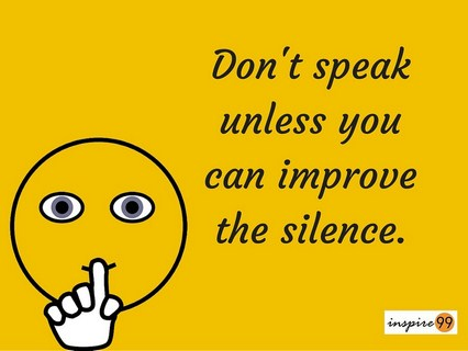 dont speak unless you can improve silence, dont speak quote and meaning, dont speak unless you improve silence, improve silence quote and meaning