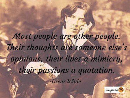 mimicing other people oscar wilde, oscar wilde quotes, oscar wilde quotes and meaning