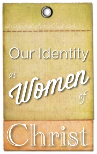 Our Identity as Women of Christ
