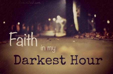 Faith In My Darkest Hour