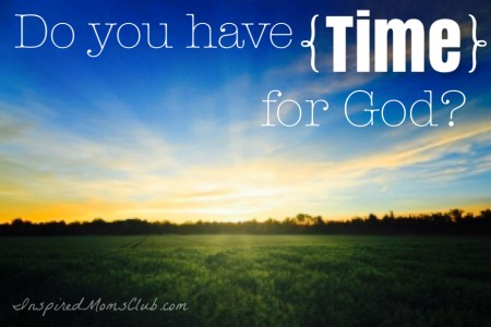 Do You Have Time For God?