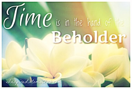 Time is in the Hand of the Beholder
