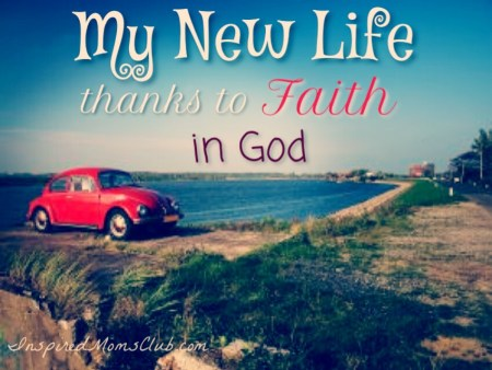 My New Life, Thanks to Faith in God