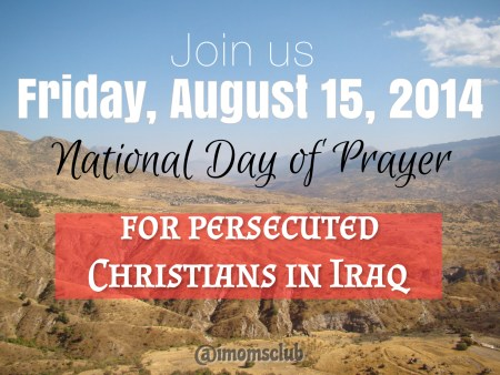 August 15th- National Day of Prayer for Christians in Iraq!