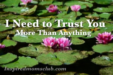 I Need to Trust You More Than Anything