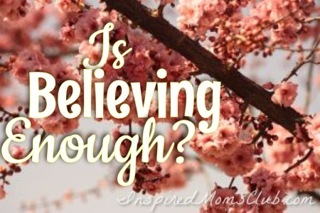 Is Believing Enough?