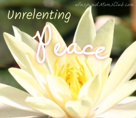 Unrelenting Peace