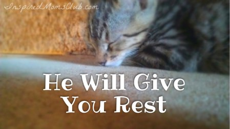 He Will Give You Rest