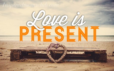 Love Is Present