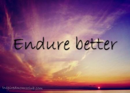 Endure Better