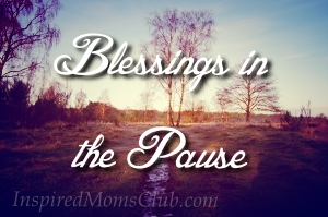 Blessing in the Pause