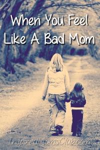 When You Feel Like a Bad Mom
