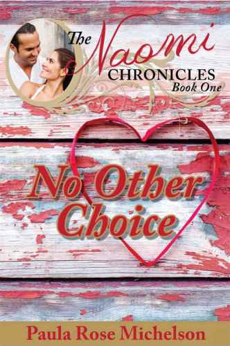 CrossReads Book Blast featuring Paula Michelson NO OTHER CHOICE: THE NAOMI CHRONICLES, BOOK ONE