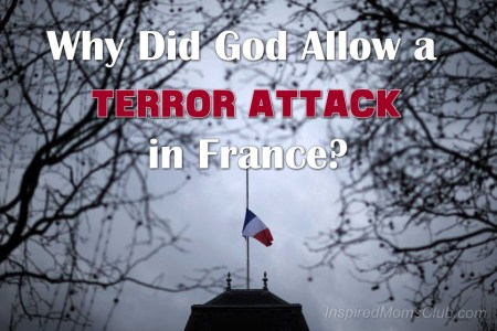 Why Did God Allow A Terror Attack In France?