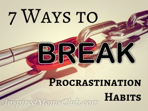 7 Ways to Break Your Procrastination Habits