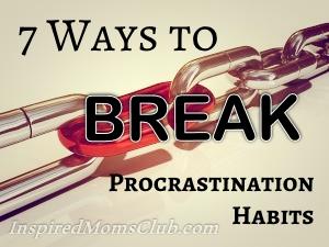 7 Ways to Break Your Procrastination Habits