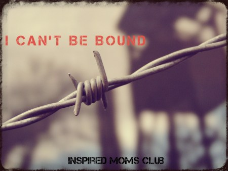 I Can't be Bound