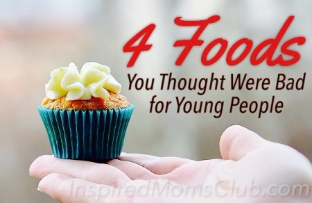 4 Foods You Thought Were Bad For Young People