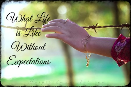 What Life is Like Without Expectations