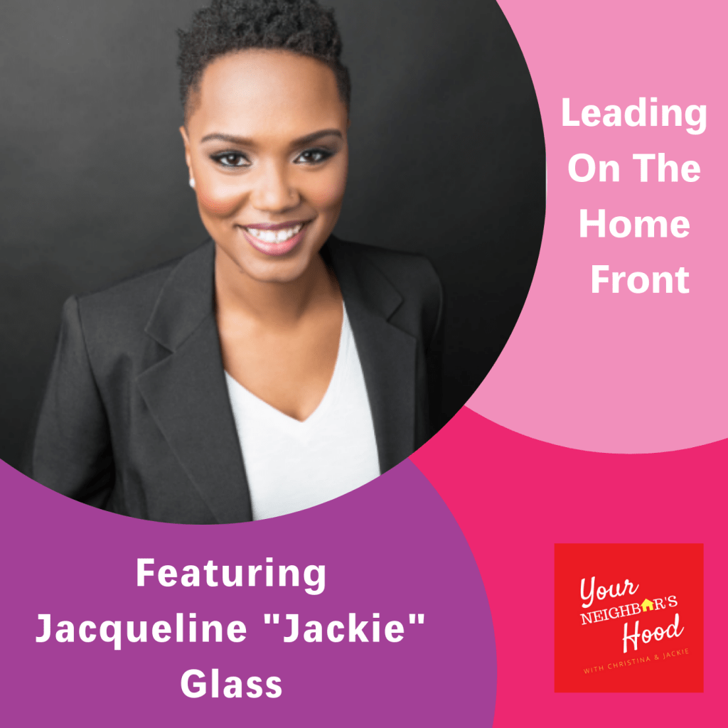 Jackie Glass Episode 135 Leading On The Home Front Featuring Jacqueline Jackie
