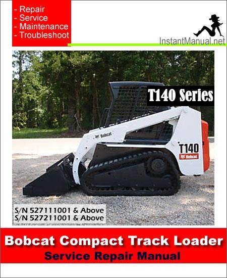 bobcat compact track loader t140 service manual a3l720001 a3l820001 pdf