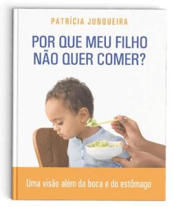 Livro Por que meu filho não quer comer?  - Fga. Dra. Patrícia Junqueira   CRFa. 2 - 5567