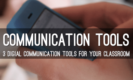 3 Digital Communication Tools for your Classroom